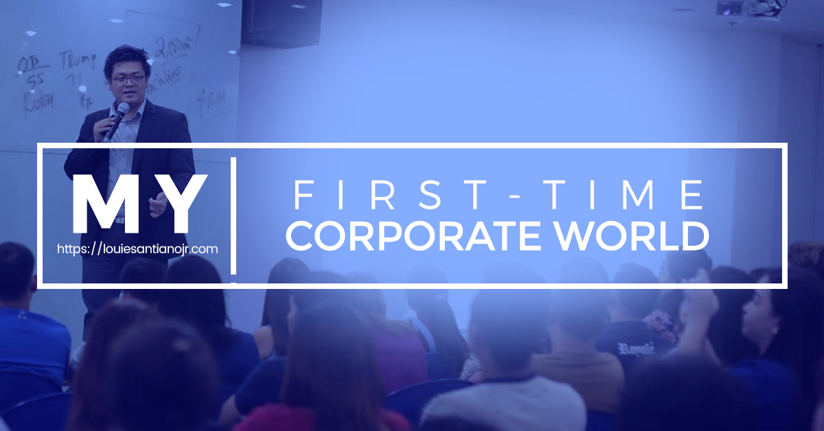 First Time Corporate World